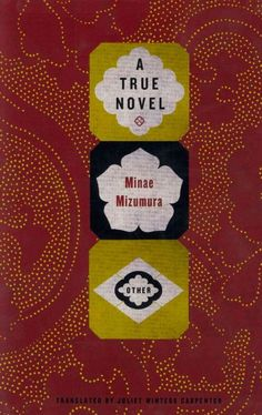 A true novel / Minae Mizumura ; translated from the Japanese by Juliet Winters Carpenter.
