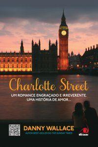 Charlotte Street - Visão da sociedade atual sem heróis ou grandes conquistas.