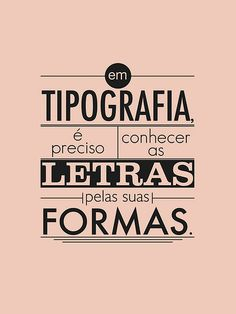 En #tipografia es preciso conocer las letras por sus formas.  In #typography it is precise to know the letters by its form.