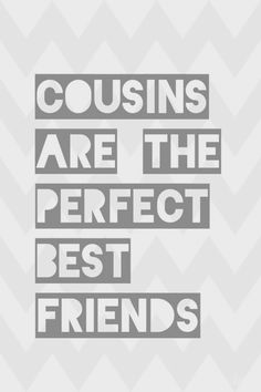 Girl Cousin Quotes, Best Cousin Quotes, Brother Quotes, Mom Quotes, Family Quotes, Cute Quotes, Favorite Quotes, Cousins Quotes, Daughter Quotes