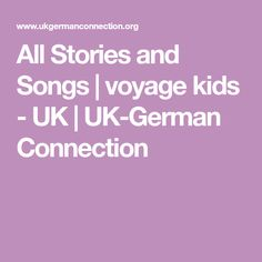 All Stories and Songs Online Stories, Connection, German, Songs, Kids, Travel, Deutsch, Children, German Language