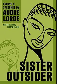 Sister Outsider by Audre Lorde | Community Post: 15 Books That Will Make America's Race Conversation An Actual Conversation.