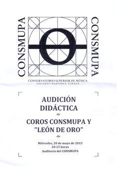 Audición didáctica Coros CONSMUPA y León de Oro. Auditorio del Conservatorio, 20 de mayo de 2015 a las 20:15 horas.