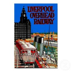 Liverpool Overhead Railway ~ Vintage Train Travel Print