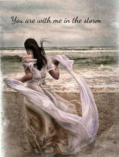 You are with me in the storm. Lady on beach, prophetic art. Christian Paintings, Christian Art, Christian Quotes, Christian Pictures, Daughters Of The King, Daughter Of God, Master Of The Wind, Braut Christi, Gods Princess