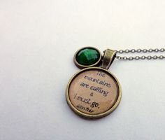 The Mountains are Calling and I Must Go.  John Muir Quote Necklace.