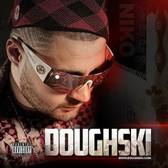 "Makin' that Doughski Music Group Presents Niko Doughski self-titled album ""Doughski"". The album features Jenna, Show Stephens, Jessica Anbara, Sense"