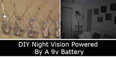 DIY Night Vision Powered By A 9v Battery, prepping, security, survival, diy, hack,