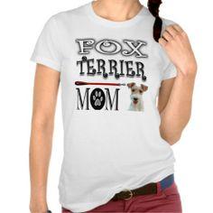 Fox Terrier Mom Tee Shirt dog