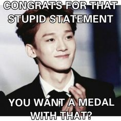 kekeke i will say that to someone i hate~! keke thanks Chen Chen~ kekeke this troll really gives good comebacks though keke~!