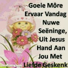 Good Morning Boyfriend Quotes, Good Morning Quotes For Him, Good Night Quotes, Afrikaanse Quotes, Goeie More, Good Morning Inspirational Quotes, Christian Messages, Uplifting Words, Good Morning Greetings