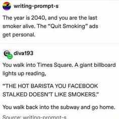 Tap to see the meme Stupid Funny Memes, The Funny, Funny Quotes, Hilarious, Funny Stuff, Writing Tips, Writing Prompts, Funny Tumblr Posts, Jokes