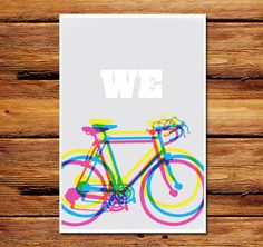 "I bike, you bike. We bike. 12""x18"" - 100lb paper poster. Shipped in a sturdy poster tube."