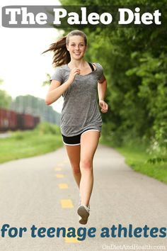 The #Paleo diet for teenage #athletes // OnDietAndHealth.com
