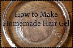 How to Make Your Own Hair Gel. 3 ways to Make Hair Gel: aloe vera hair gel, flax seed hair gel and gelatin hair gel