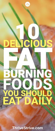 You know that losing weight depends on what you eat, but most of the recommended weight loss foods are gross. Here are 10 super delicious fat burning foods that you will love that will help you lose weight.