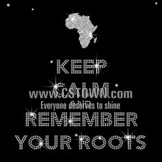Keep Calm And Remember Your Roots Iron on Glitter Rhinestone Transfer Decal