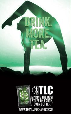 Drink More Tea. This products will put you on the fast track to weight loss and a natural intestinal cleansing. www.iasoteas/globalgreens
