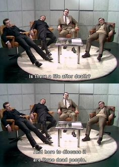 Monty Python Life after death sketch Monty Python, British Humor, British Comedy, Hilarious, Funny Memes, Jokes, It's All Happening, Life After Death, Comedy Tv