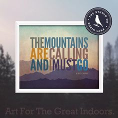 John Muir The Mountains are Calling No.4 by thestudioonrobinlane