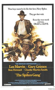 The Spikes Gang (1974) directed by: Richard Fleischer starring: Lee Marvin, Gary Grimes, Ron Howard, Charles Martin Smith