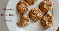 3 Ingredient Peanut Butter Cookies 1 organic egg 1 c organic peanut butter 1/3 c organic honey 8 min @ 350*
