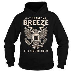 Team BREEZE Lifetime Member T-Shirts, Hoodies. ADD TO CART ==► https://www.sunfrog.com/Names/Team-BREEZE-Lifetime-Member--Last-Name-Surname-T-Shirt-Black-Hoodie.html?id=41382