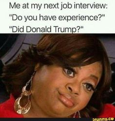 They won't pay your bills, but these job interview memes might help you laugh at how bad you bombed that interview. Funny Jobs, Stupid Funny, Funny Cute, Really Funny, Funny Stuff, Random Stuff, Freaking Hilarious, Stupid Stuff, Black People Memes