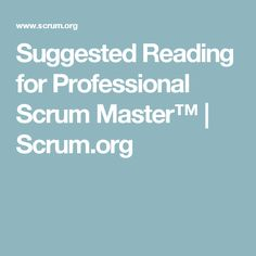 Suggested Reading for Professional Scrum Master™ | Scrum.org