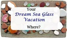 If you had a free vacation to look for sea glass, where would you go? Click here to answer: https://www.facebook.com/OdysseySeaGlass/photos