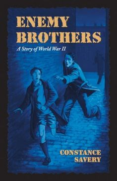 """Enemy Brothers by Constance Savery. """"Dear friends who told me that I would enjoy this book several years ago, why did you not hunt me down (yes, clear across the country!) and FORCE a copy into my hands?"""""""