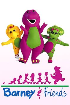 Barney & Friends - Yes, I watched Barney as a child.
