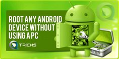 If you are searching for rooting your android phone without a PC or computer, then Here's How To Root Android Without PC.