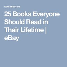 25 Books Everyone Should Read in Their Lifetime | eBay