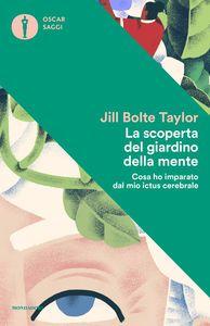 PDF EPUB download LA SCOPERTA DEL GIARDINO DELLA MENTE. COSA HO IMPARATO DAL MIO ICTUS CEREBRALE gratis italiano