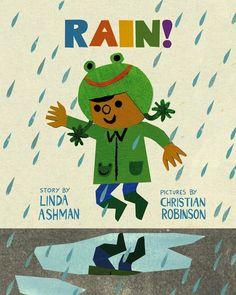 Rain! by Linda Ashman, illustrated by Christian Robinson