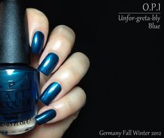 Fashion Polish~Opi Germany collection for Fall Winter 2012 : Part 2~~~Unfor-greta-bly Blue
