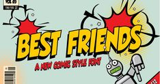 Best friends is a fabulous new comic book style font that packs a huge KAPOW! Perfect for adding a little sass to your designs and full of character! Use it for anything and everything your imagination can think of!