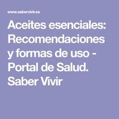Aceites esenciales: Recomendaciones y formas de uso - Portal de Salud. Saber Vivir