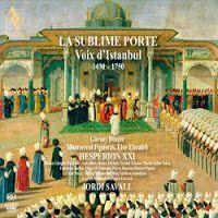 La sublime porte: voix d'Istanbul (1430-1750). Jordi Savall se sumerge esta vez en tierras otomanas, para enseñarnos la riqueza cultural que nace del cruce de dos mundos, del diálogo entre Oriente y Occidente.