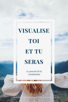 Visualise toi - et tu seras - Chérie have to shine Vie Positive, Positive Mind, Positive Attitude, Positive Things, Body Positive, Key Health, Visualisation, Attraction, Motivation