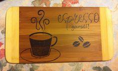 Espresso yourself cutting board  by bitchNstitch2013 on Etsy, $22.00