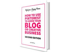 How to Use Pinterest to Grow Your Blog or Creative Business ebook 2nd Edition - 30% off until 1 December 2014