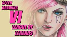 Speed Drawing - Vi (League of Legends)