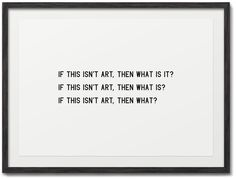 Maciej Ratajski  Is This Art?      fig 1: If This Isn't Art    fig 2: If This Is Art  Part of:   A4 sheets of paper  Print  21 × 29.7 cm  2010.04
