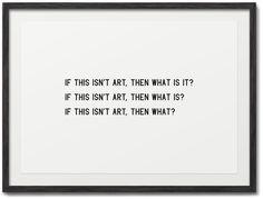 Maciej Ratajski  Is This Art?      fig 1: If This Isn't Art    fig 2: If This Is Art  Part of:  A4 sheets of paper  Print  21 × 29.7 cm  2010.04