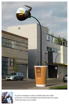 McDonald's free coffee promotion. (Advertising Agency: Cossette West, Canada) To get the message out about a McDonald's free coffee promotion, a common streetlight was transformed into a giant carafe pouring a cup of coffee. Creative Advertising, Advertising Campaign, Marketing And Advertising, Coffee Advertising, Ads Creative, Display Advertising, Advertising Ideas, Print Advertising, Creative People