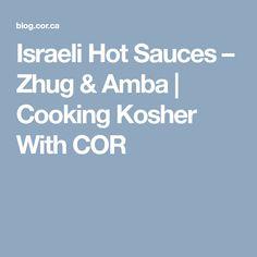 Israeli Hot Sauces – Zhug & Amba | Cooking Kosher With COR