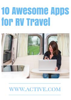 10 Awesome Apps for RV Travel - http://www.active.com/outdoors/articles/10-Awesome-Apps-for-RV-Travel.htm