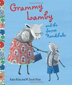 Grammy Lamby and the Secret Handshake by Kate Klise. $14.03. Reading level: Ages 4 and up. Publisher: Henry Holt and Co. (BYR); First Edition edition (July 3, 2012). 32 pages. Save 17%!